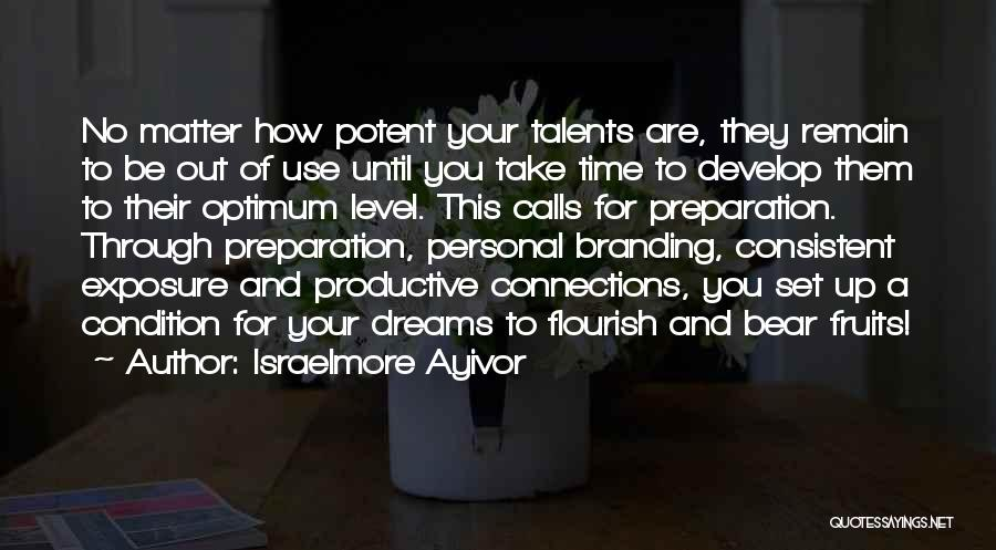 Branding Yourself Quotes By Israelmore Ayivor