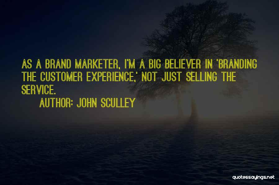 Branding Yourself Quotes By John Sculley