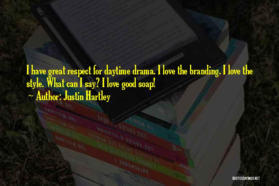 Branding Yourself Quotes By Justin Hartley