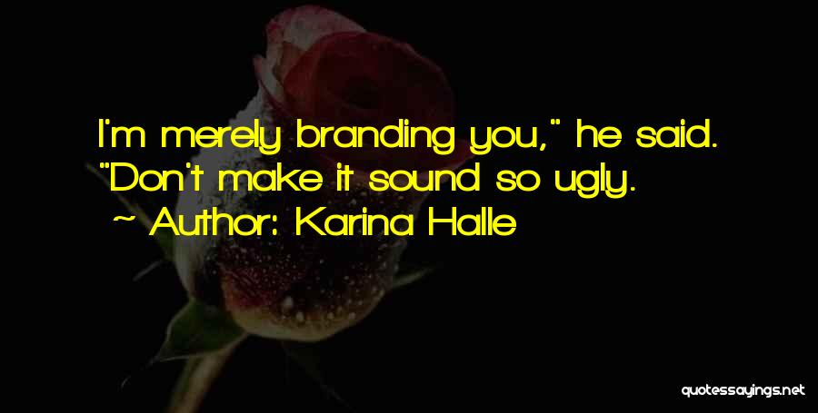 Branding Yourself Quotes By Karina Halle