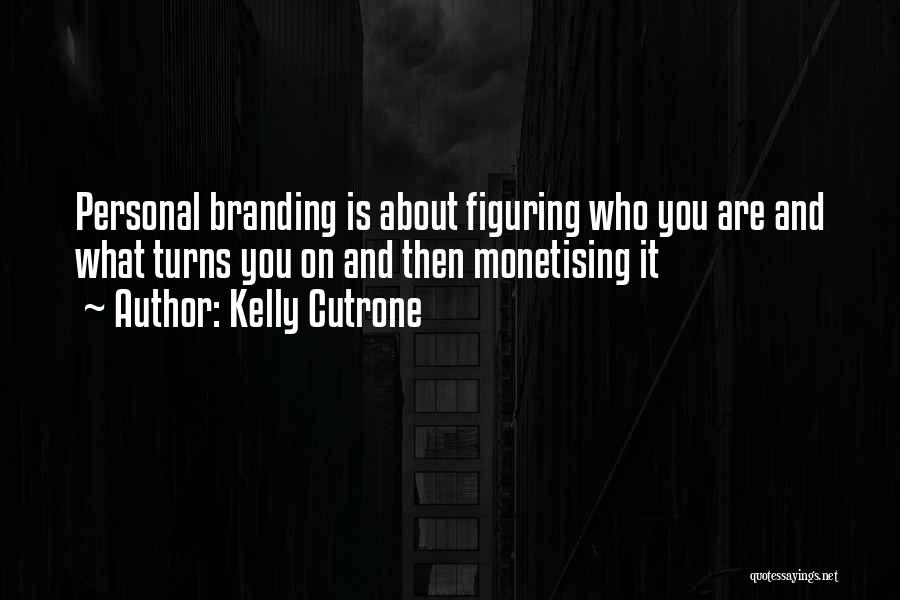 Branding Yourself Quotes By Kelly Cutrone