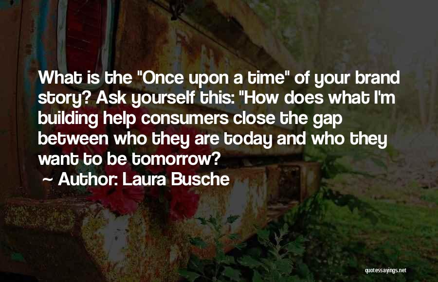 Branding Yourself Quotes By Laura Busche