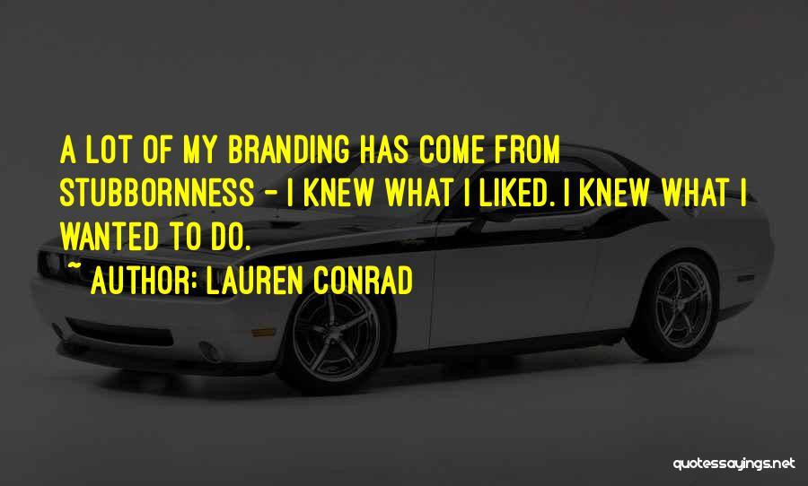 Branding Yourself Quotes By Lauren Conrad