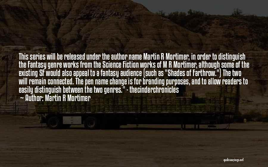 Branding Yourself Quotes By Martin R Mortimer