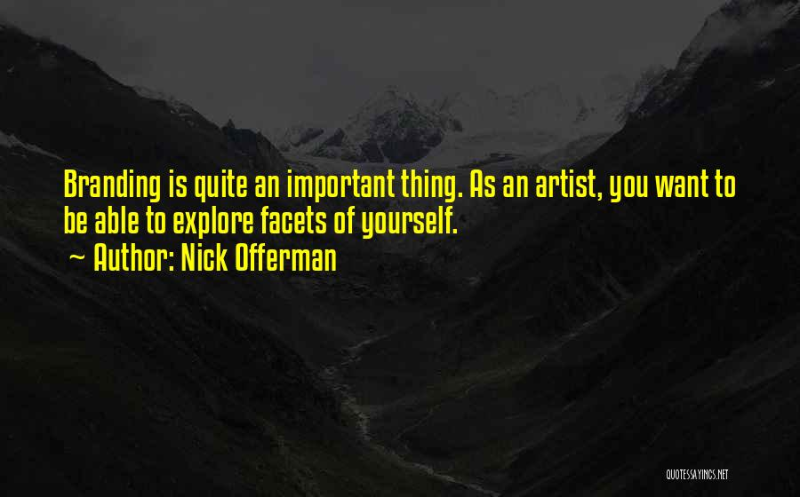 Branding Yourself Quotes By Nick Offerman