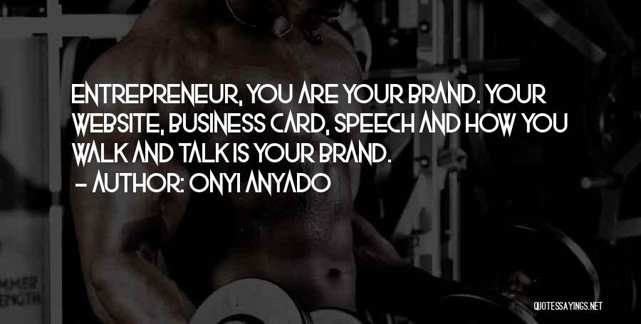 Branding Yourself Quotes By Onyi Anyado