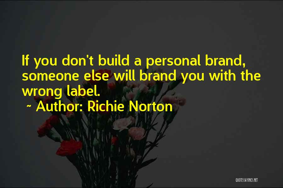 Branding Yourself Quotes By Richie Norton