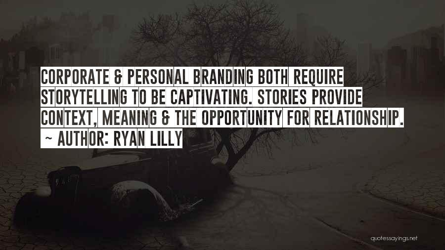 Branding Yourself Quotes By Ryan Lilly