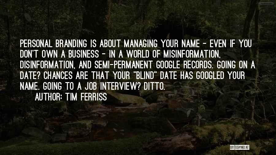 Branding Yourself Quotes By Tim Ferriss