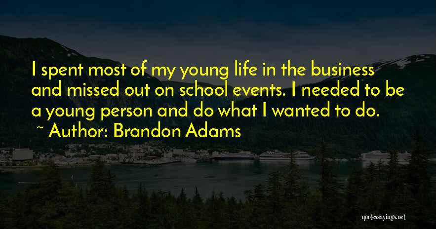 Brandon Adams Quotes 1051148