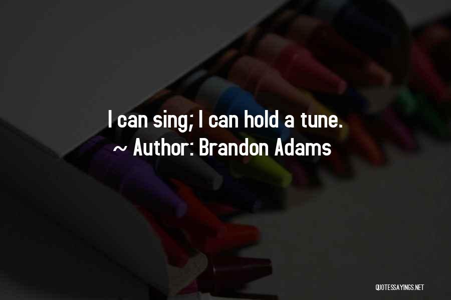 Brandon Adams Quotes 814549