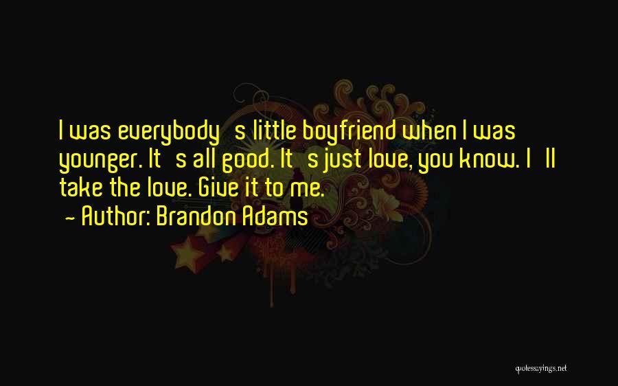 Brandon Adams Quotes 956620