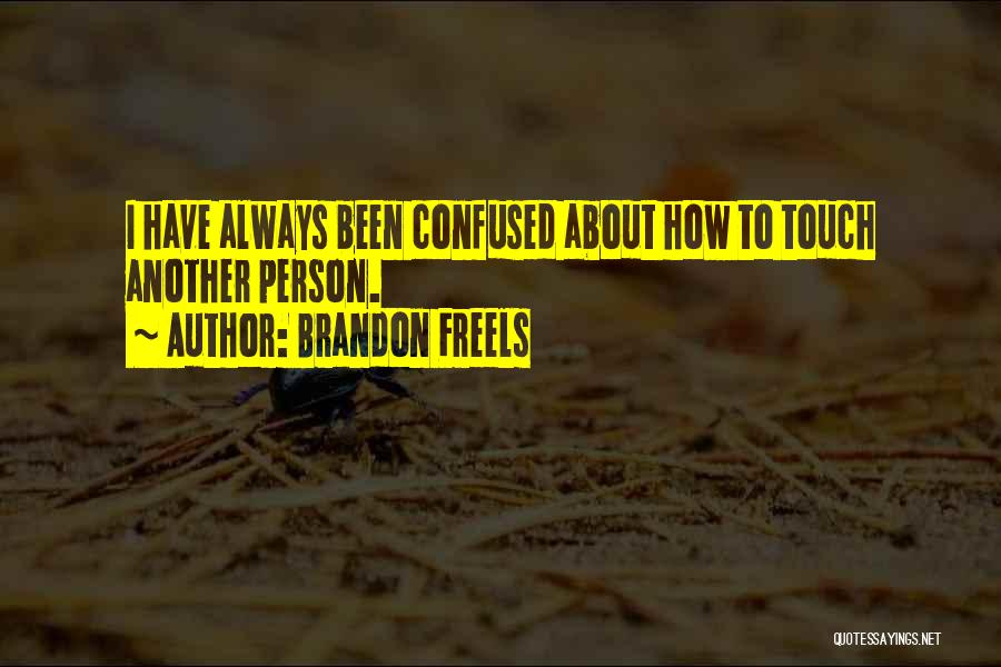 Brandon Freels Quotes 558398