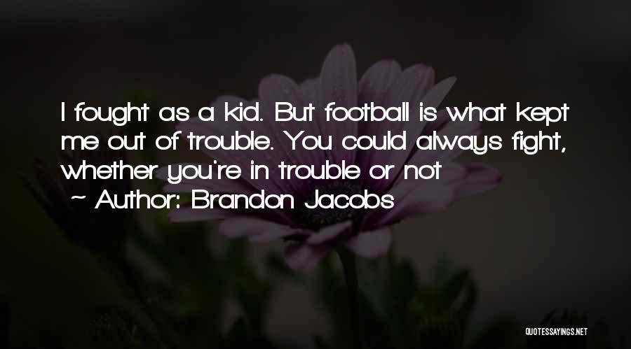 Brandon Jacobs Quotes 1663964