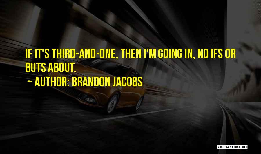Brandon Jacobs Quotes 321297