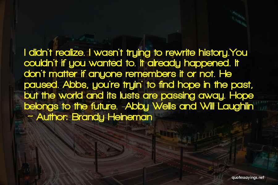 Brandy Heineman Quotes 1734363