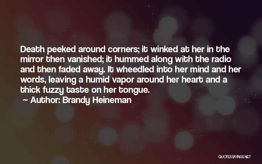 Brandy Heineman Quotes 636382