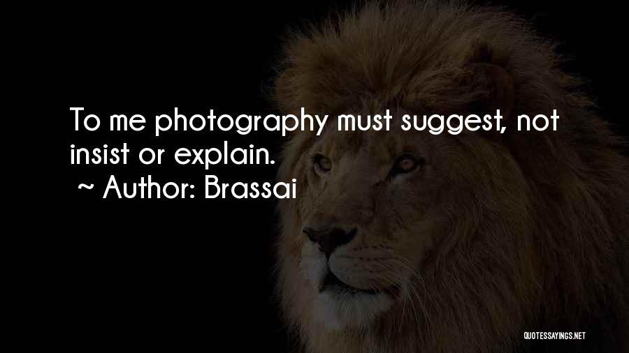 Brassai Quotes 1062738