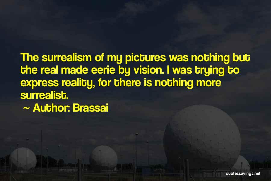 Brassai Quotes 1442475