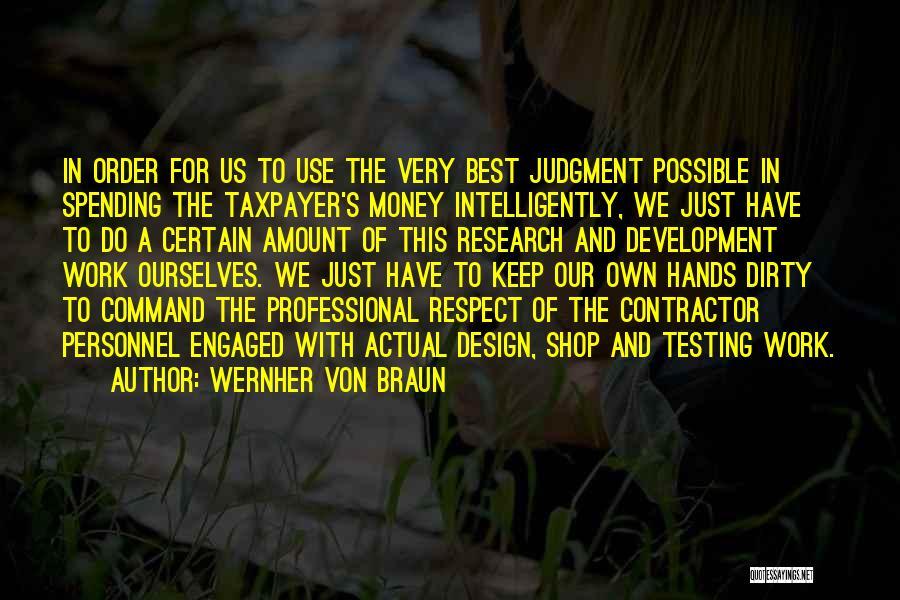Braun Design Quotes By Wernher Von Braun