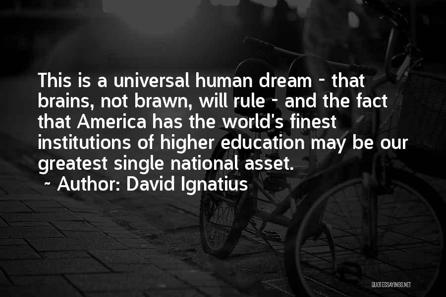 Brawn Over Brains Quotes By David Ignatius