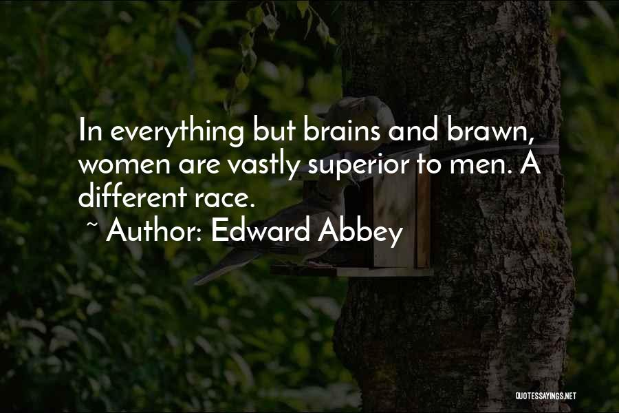 Brawn Over Brains Quotes By Edward Abbey