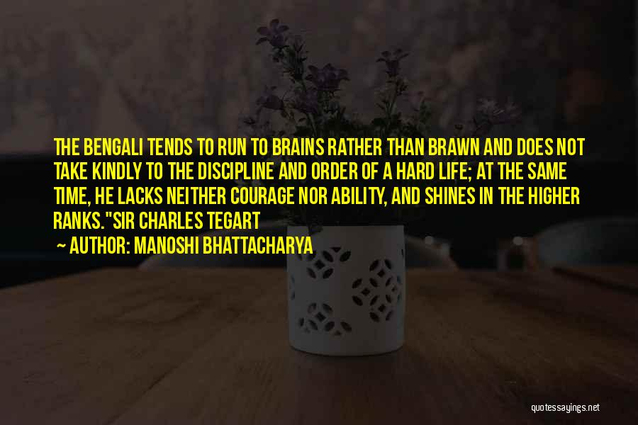 Brawn Over Brains Quotes By Manoshi Bhattacharya