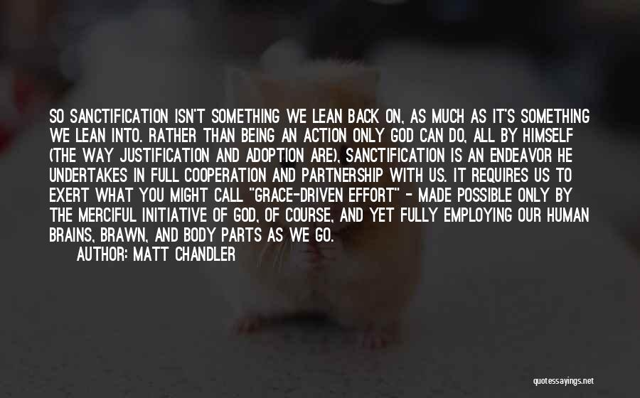 Brawn Over Brains Quotes By Matt Chandler