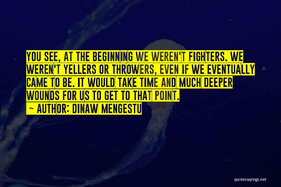 Break Even Point Quotes By Dinaw Mengestu