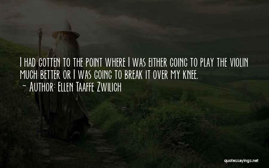 Break Even Point Quotes By Ellen Taaffe Zwilich