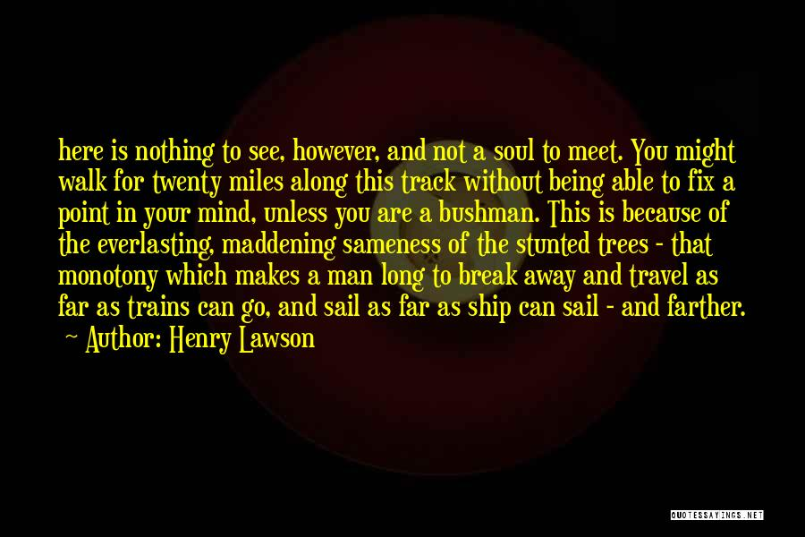 Break Even Point Quotes By Henry Lawson