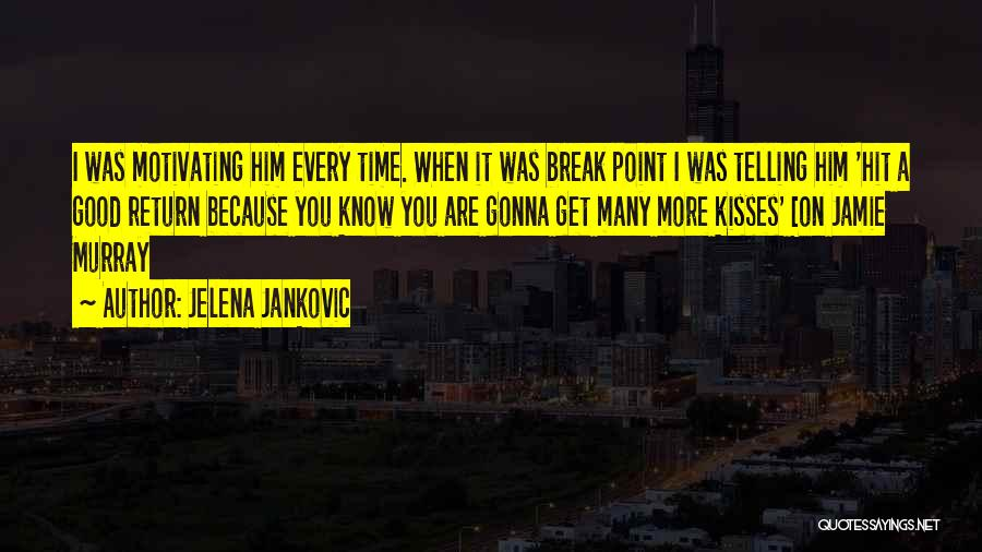 Break Even Point Quotes By Jelena Jankovic