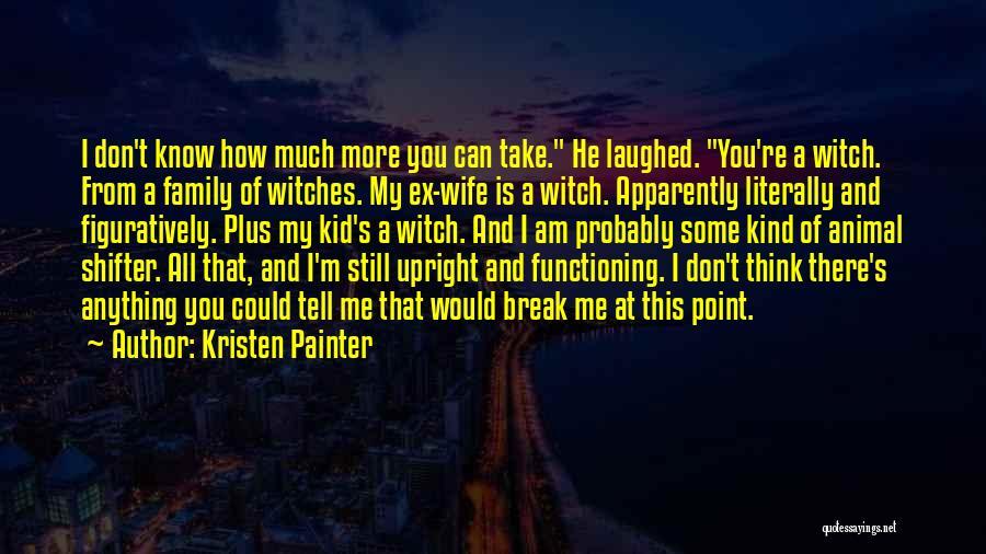 Break Even Point Quotes By Kristen Painter