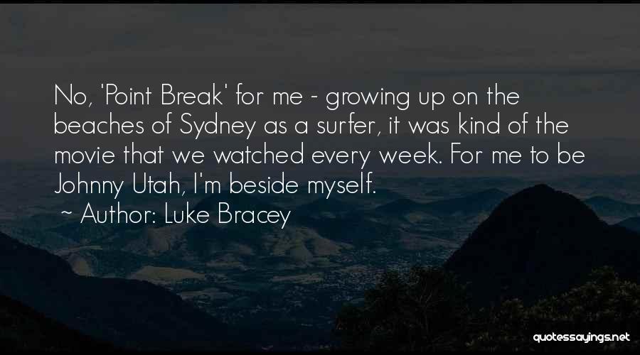 Break Even Point Quotes By Luke Bracey