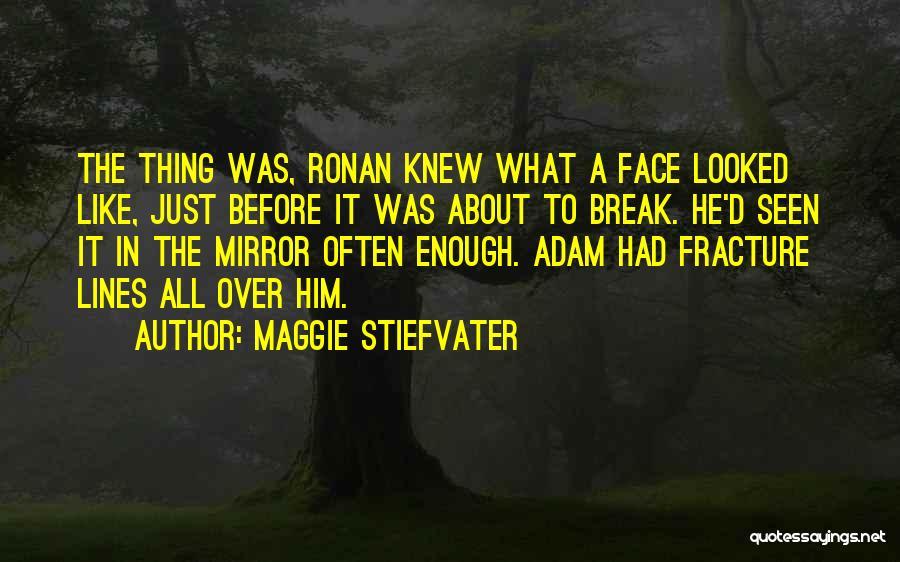 Break Even Point Quotes By Maggie Stiefvater