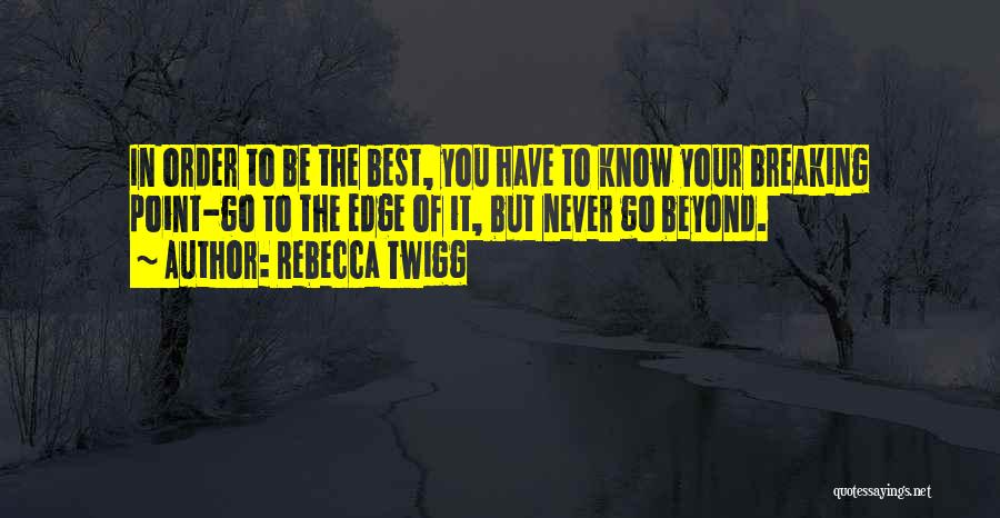 Break Even Point Quotes By Rebecca Twigg