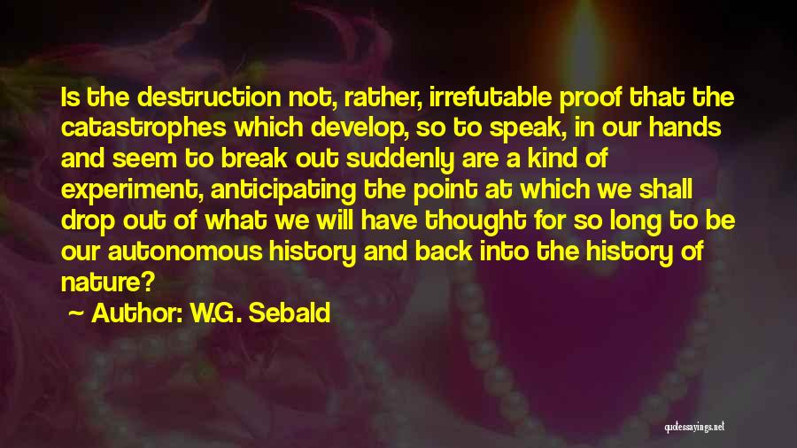 Break Even Point Quotes By W.G. Sebald