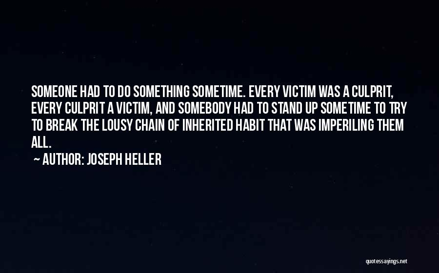 Break Every Chain Quotes By Joseph Heller