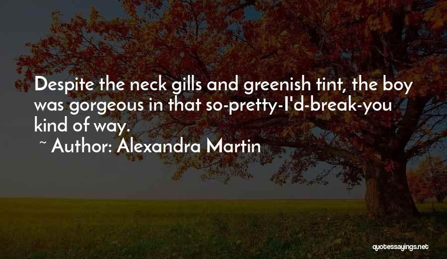 Break Neck Quotes By Alexandra Martin