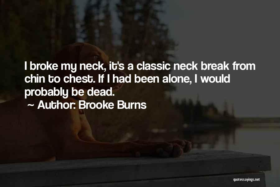 Break Neck Quotes By Brooke Burns