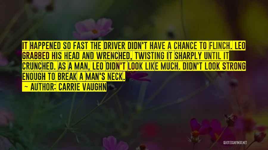 Break Neck Quotes By Carrie Vaughn