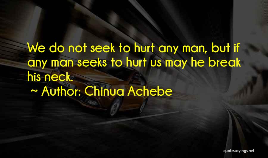 Break Neck Quotes By Chinua Achebe