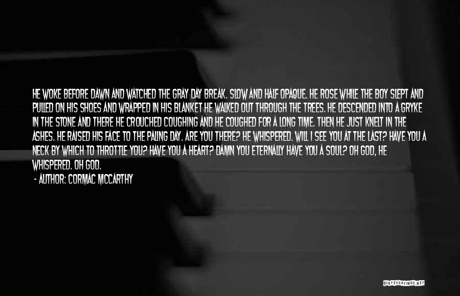 Break Neck Quotes By Cormac McCarthy