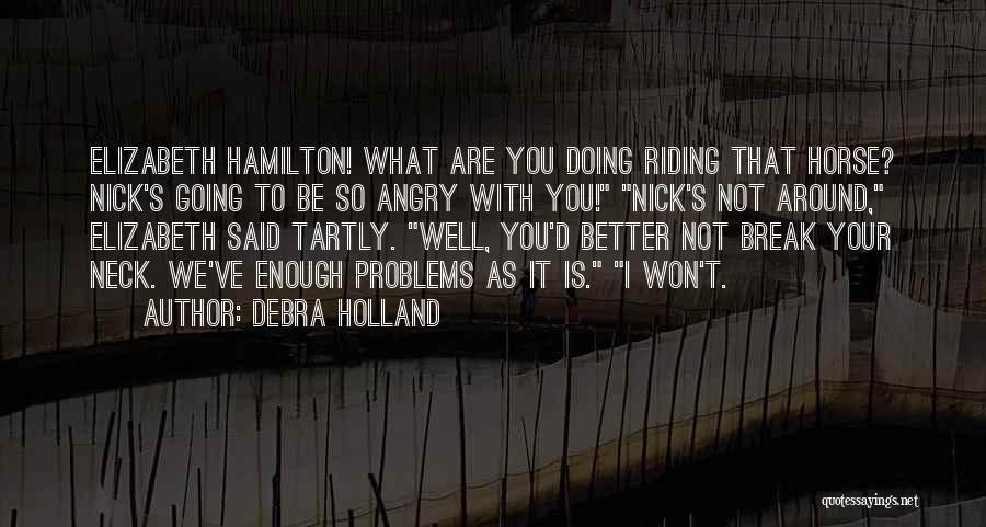 Break Neck Quotes By Debra Holland