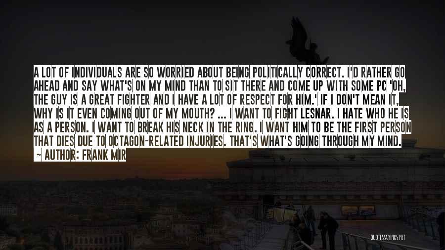Break Neck Quotes By Frank Mir