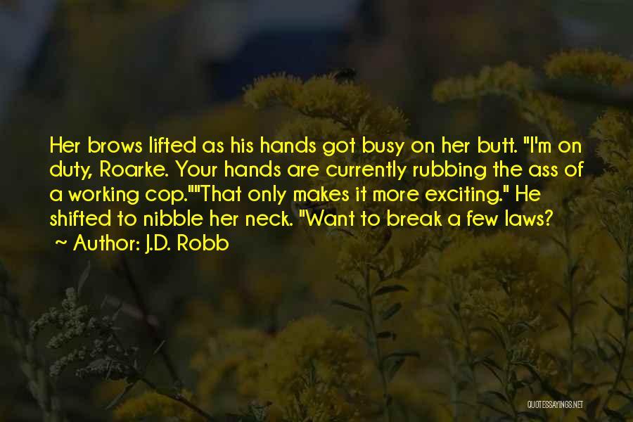 Break Neck Quotes By J.D. Robb