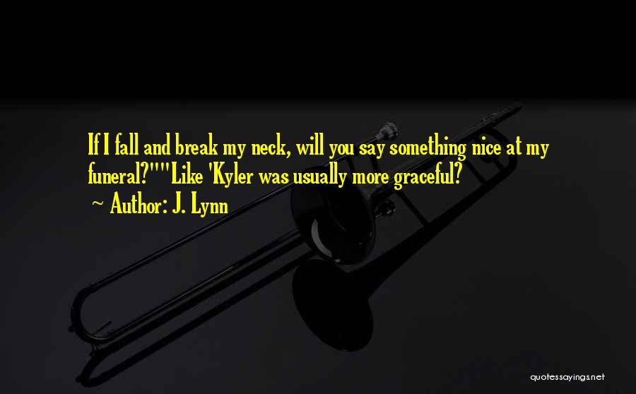 Break Neck Quotes By J. Lynn