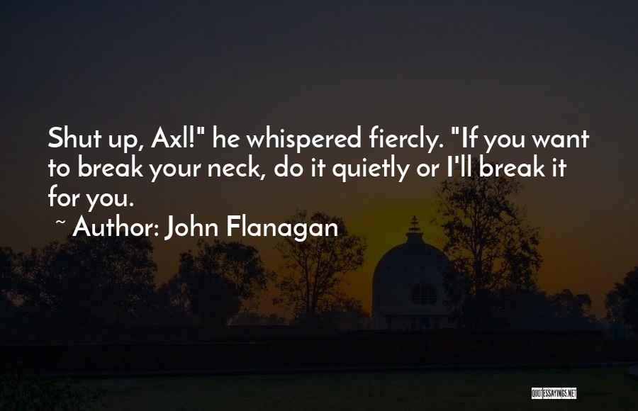 Break Neck Quotes By John Flanagan