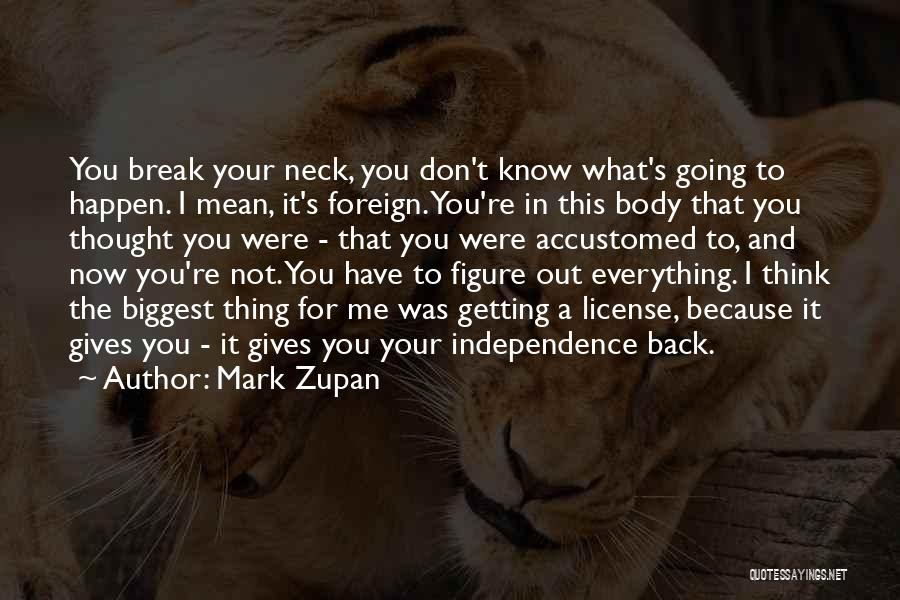 Break Neck Quotes By Mark Zupan