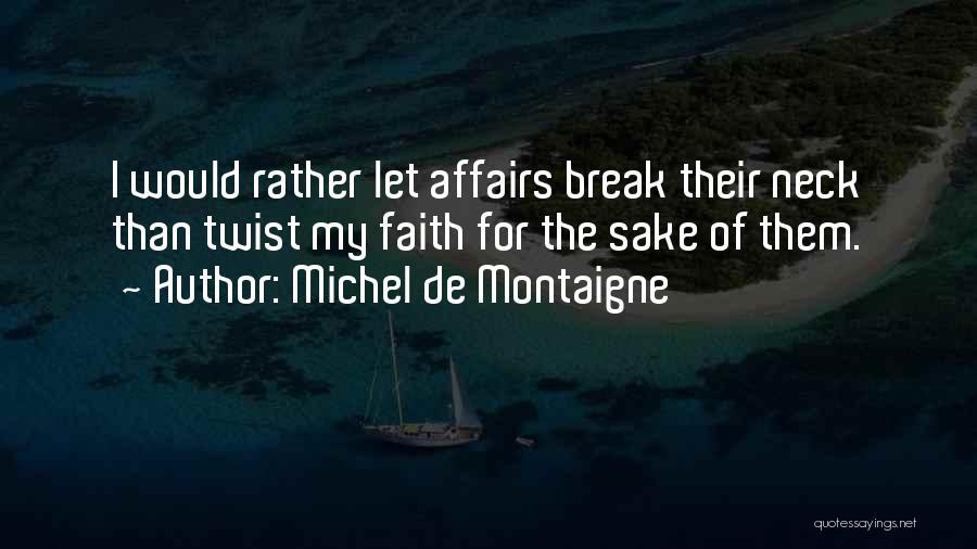 Break Neck Quotes By Michel De Montaigne